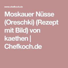 Moskauer Nüsse (Oreschki) (Rezept mit Bild) von kaethen | Chefkoch.de