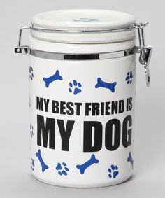 Take a look at this 'My Best Friend is My Dog' Treat Jar by Unleashed by Dennis East on #zulily today!