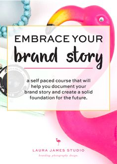 "New from the studio: mini branding, brand analysis, and pre register for the new ""embrace your brand story"" course - Laura James Studio >> Branding Photography Design"