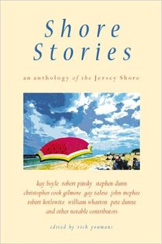 Shore Stories: An Anthology of the Jersey Shore  https://www.amazon.com/dp/0945582714?m=null.string&ref_=v_sp_detail_page