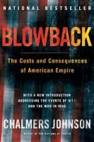 """The term """"blowback,"""" invented by the CIA, refers to the unintended results of American actions abroad. In this incisive and controversial book, Chalmers Johnson lays out in vivid detail the dangers faced by our overextended empire, which insists on projecting its military power to every corner of the earth and using American capital and markets to force global economic integration on its own terms."""