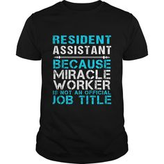 Resident Assistant Because Miracle Worker Isn't An Official Job Title T-Shirt, Hoodie Resident Assistant