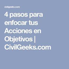 4 pasos para enfocar tus Acciones en Objetivos | CivilGeeks.com