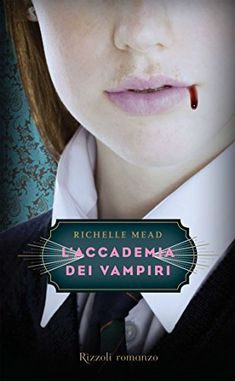 L'Accademia dei Vampiri: L'Accademia dei Vampiri #1 (Rizz…