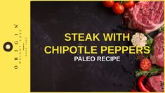 STEAK WITH CHIPOTLE PEPPERS PALEO RECIPE
