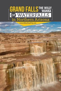 Tips and directions for visiting Grand Falls, also known as Chocolate Falls, near Flagstaff, Arizona. Grand Falls is a seasonal waterfall higher than. Visit Arizona, State Of Arizona, Texas Travel, Usa Travel, Travel Tips, Best Places To Camp, Places To See, Colorado River, Go Hiking