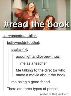 Once I went to see tfios in theaters with three friends and on the way there I discovered I was the only one who had read the book. I literally made them buy the book when the movie ended Fandoms Unite, Up Book, Book Nerd, My Tumblr, Tumblr Funny, Geeks, Lying Game, John Barrowman, Book Fandoms
