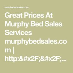 Great Prices At Murphy Bed Sales Services murphybedsales.com | http://murphybedsales.com/wp