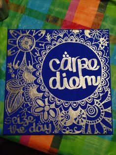 Carpe Diem, canvas, paint, metallic paint, seize the day by Morgan Helderle