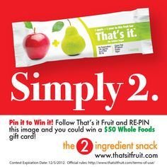 Follow @thatsitfruit and pin this image and you could win a free 50 dollar Whole Foods gift card! That's it fruit bars are made with only 2 ingredients - fruit + fruit! NO added sugar! Kosher, Vegan, Gluten-free, Diabetic friendly, raw and delicious! Find That's it fruit bars in stores like Whole Foods, or shop online: http://www.thatsitfruit.com #contests #giveaways