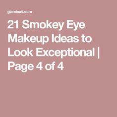 21 Smokey Eye Makeup Ideas to Look Exceptional | Page 4 of 4