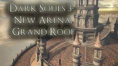 Dark Souls 3- New Arena - Grand Roof(SPOILERS!)