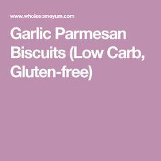 Garlic Parmesan Biscuits (Low Carb, Gluten-free)