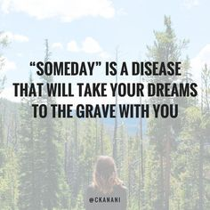 """Someday"" after so many years is not a ""someday"" it's a not going to happen cause if it happened by now it won't happen..."