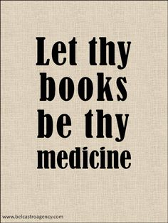 Let thy books be thy medicine. and pretty much everything else, too. at least for me. I Love Books, Good Books, Books To Read, My Books, Reading Quotes, Book Quotes, Book Memes, I Love Reading, Reading Room