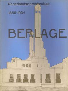 Berlage 1856-1934 by H.P. Berlage et al, 1975, Luiscius Books