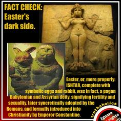 Easter's dark side. Easter, or, more properly: ISHTAR, complete with symbolic… Pagan Origins Of Easter, Easter Pagan, Ishtar Easter, Easter History, Christian World, Bible Truth, History Facts, Atheist, Learning