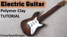 Miniature Polymer Clay Electric Guitar Pendant TUTORIAL | GlossyAppleDes...