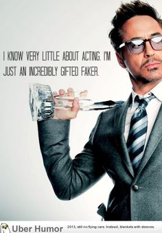 Robert Downey Jr I think different ! what do u think put it in the comments Acting Quotes, Acting Tips, Acting Career, Robert Downey Jr., Hilarious, Funny Memes, Funny Quotes, Life Quotes, Attitude Quotes