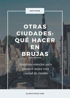 Guía de viajes: Brujas, Bélgica. Qué hacer, dónde comer y dónde hospedarse. #viaje #europa #itinerarios #belgica