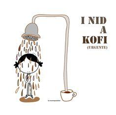 Pero así, de manera urgente. Demente. Insurgente. Y ardiente. I nid a kofi!!! Eeeegunon mundo!!