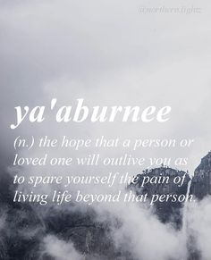 "Arabic literally meaning ""you bury me"" \\Ya-ah-boor-nay\\"