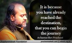 It is because you have already reached the destination, that you can begin the journey. ~ Acharya Shri Prashant #ShriPrashant #Advait #Source #action Read at:- prashantadvait.com Watch at:- www.youtube.com/c/ShriPrashant Website:- www.advait.org.in Facebook:- www.facebook.com/prashant.advait LinkedIn:- www.linkedin.com/in/prashantadvait Twitter:- https://twitter.com/Prashant_Advait