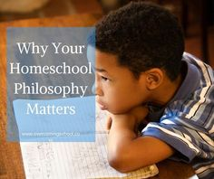 Why Your Homeschool Philosophy Matters