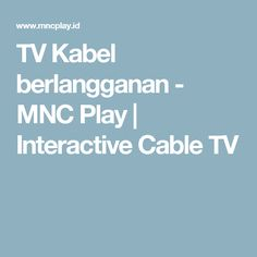 TV Kabel berlangganan - MNC Play | Interactive Cable TV