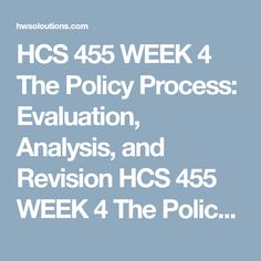 hcs 455 policy process part 1 In 2015, the governor of california signed california's new vaccination law, which is called senate bill 277 under this new law all children must be immunized.