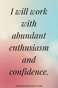 30 Goal Setting Affirmations to Stop Your Procrastination Confidence Affirmations – I will work with abundant enthusiasm and confidence. Affirmations For Women, Daily Positive Affirmations, Positive Affirmations Quotes, Wealth Affirmations, Morning Affirmations, Law Of Attraction Affirmations, Affirmation Quotes, Positive Thoughts, Affirmations Confidence
