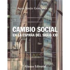 Cambio social en la España del siglo XXI Discovery, Catalog, Madrid, Products, Socialism, Texts, Gift, Political System, November