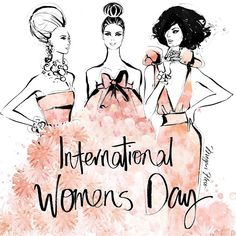Happy INTERNATIONAL WOMENS DAY! To all the strong women, May we know them, May we be them, May we raise them!