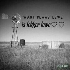 Want plaas lewe is lekker lewe African Quotes, Gifts For Farmers, Relationship Texts, Quotes And Notes, Afrikaans, Life Goals, Farm Life, Yahoo Images, Love Of My Life