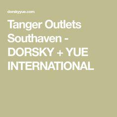 Tanger Outlets Southaven - DORSKY + YUE INTERNATIONAL