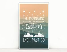 """Loving this poster for all mountain lovers and wanderlusters! Quote Poster - """"The Mountains Are Calling & I Must Go"""" Song Lyrics Art, The Mountains Are Calling, Quote Posters, Call Me, Wanderlust, Lovers, Songs, Adventure, Handmade Gifts"""