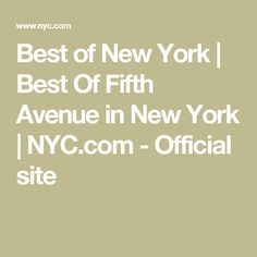 Best of New York   Best Of Fifth Avenue in New York   NYC.com - Official site