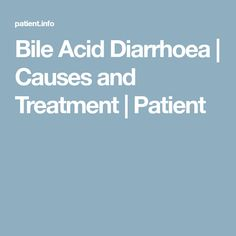 Bile Acid Diarrhoea | Causes and Treatment | Patient