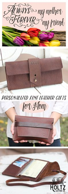 """""""Always my mother, forever my friend."""" Celebrate Mom this Mother's Day with a personalized leather wallet or clutch."""