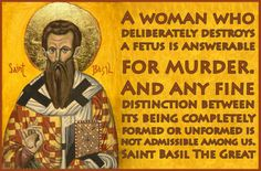 - Saint Basil the Great (lived 329-379 A.D.) Centuries later, this quote is still relevant.  #prolife