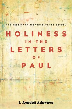 Holiness in the Letters of Paul (The Necessary Response to the Gospel; BY J. Ayodeji Adewuya; Imprint: Cascade Books). Paul's understanding of holiness stems from the holiness of God as revealed in the Old Testament. Using varied terminology, Paul describes the holiness that should characterize the believers as the people of God. God expects moral integrity of his people, because he has provided believers with his Holy Spirit to enable them to live exemplary, Christlike lives in this…