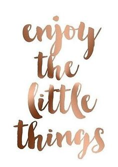 Quotes for Motivation and Inspiration QUOTATION – Image : As the quote says – Description Copper Foil with Marble Background Poster 'Enjoy the Little Things' Cute Quotes, Happy Quotes, Positive Quotes, Motivational Quotes, Inspirational Quotes, The Words, Image Tumblr, Rose Gold Quotes, Favorite Quotes