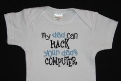 My dad can HACK Your dads COMPUTER embroidered by KenaKreations, $18.00
