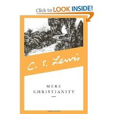 Mere Christianity--definitely one of the best books   I've ever read! Highly recommended!!