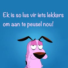 Ek is so lus vir iets lekkers om aan te peusel nou! Sea Quotes, Cute Quotes, Funny Quotes, Afrikaanse Quotes, Proverbs Quotes, Morning Wish, A Funny, Positive Quotes, Disney Characters