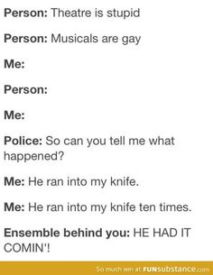 ha...this is funny because i have seen this musical