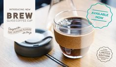 Introducing new glass coffee cup. Designed for - On the go. Pure drinking pleasure. Eco Cup, Reusable Coffee Cup, Eco Coffee Cups | KeepCup