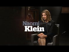 Naomi Klein: This Changes Everything author talks about Climate Change: Neoliberal Capitalism is Fundamentally at War with Life on Earth