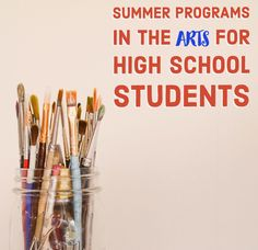 Summer Programs in the Arts for High School Students - College Prepped