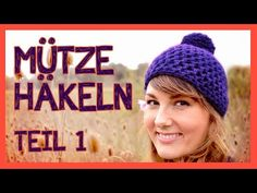 Mütze häkeln für Anfänger *TEIL 1* - YouTube